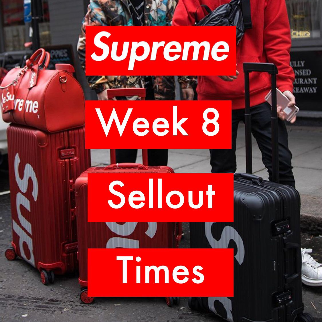 Supreme Week 8 Sellout Times Spring Summer 2018 Don T